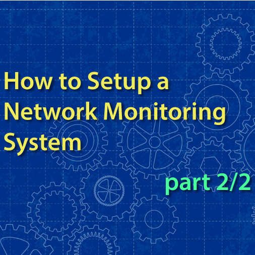 how to setup network monitoring system part 2
