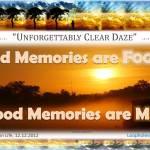 bad memories are foggy; good memories are mist!
