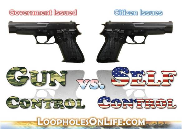 Gun control, Government control, or Self control?