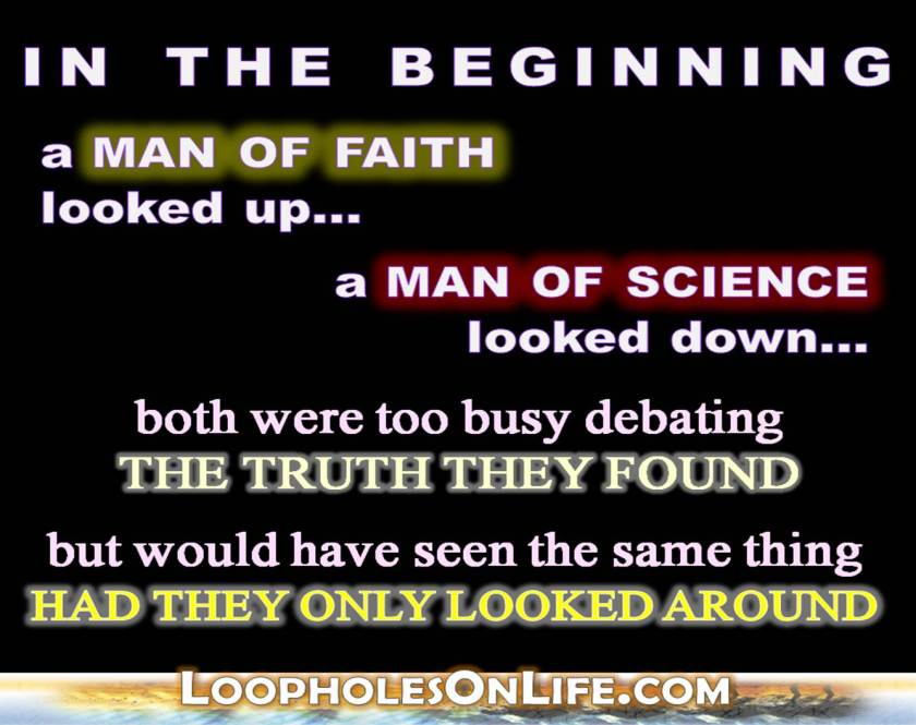Truth can be found in science or faith.
