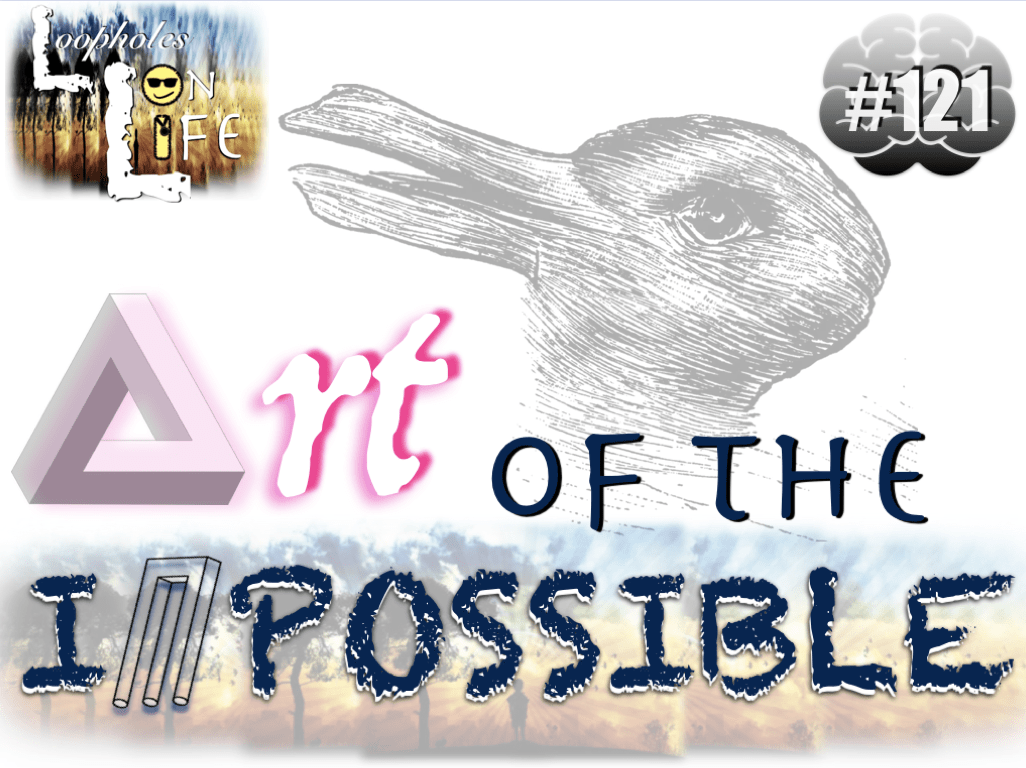 """Art of the Impossible!"" #121"