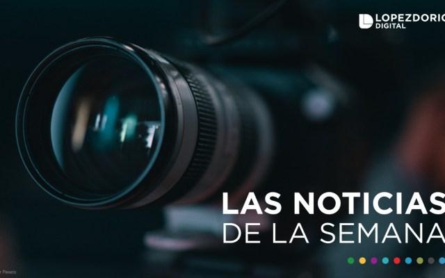 Las noticias de la semana (del 25 de noviembre al 1 de diciembre) - Imagen de López-Dóriga Digital.