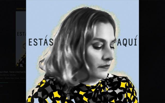 Beatriz Gutiérrez Müeller lanza tema 'Estás aquí' - Estás Aquí (feat. Tania Libertad & Armando Manzanero). Captura de Pantalla.