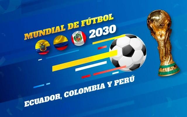 Ecuador propone organizar Mundial 2030 junto con Colombia y Perú - mundial