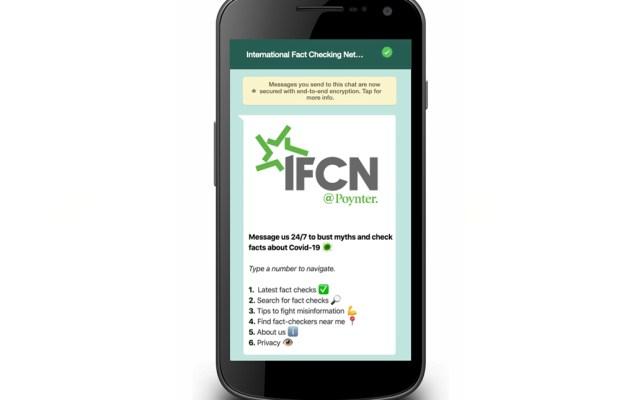 IFCN lanza verificador de noticias falsas de COVID-19 a través de WhatsApp - La Red Internacional de Verificación de Datos del Instituto Poynter lanzó este lunes un chatbot en WhatsApp para la verificación de noticias falsas de coronavirus
