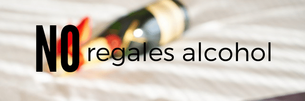 No regales alcohol por favor