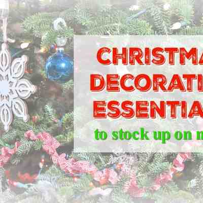Christmas Decorating Essentials to Stock Up On Now, plus Specials!