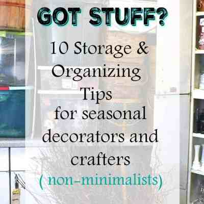 10 Storage and Organizing Ideas for Seasonal Decor and Crafts