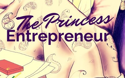 She's Finally Here – the story of a Fairy Tale Princess Entrepreneur