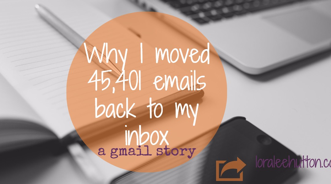 Why I moved 45,401 emails back to my inbox – a gmail story