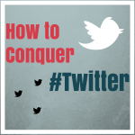 Conquer Twitter