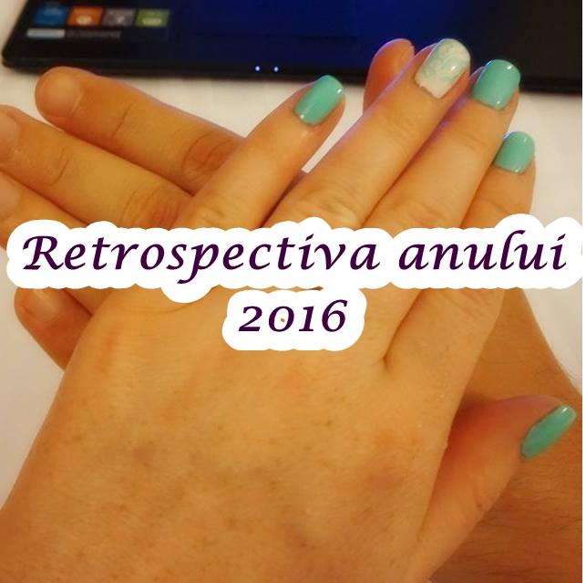 Retrospectiva anului 2016 – cum a fost şi ce am facut!
