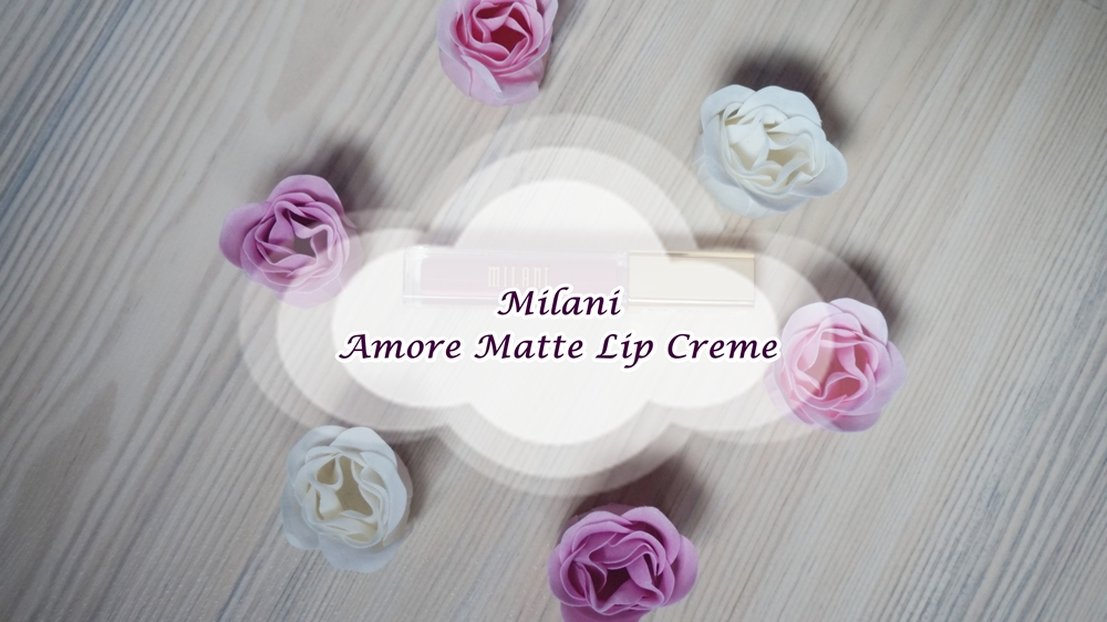 Review: Milani Amore Matte Lip Creme