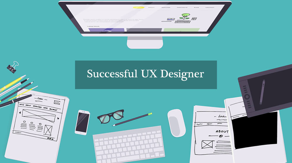 Suggestions On How To Become a Successful UX Designer
