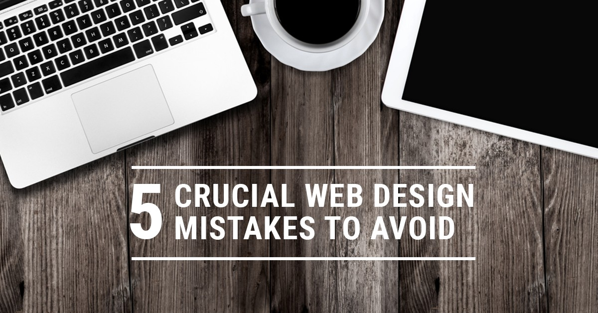 Avoid These 5 Common Web Design Mistakes