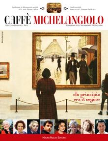Caffè Michelangiolo di Maria Graziano Parri Quadrimestrale fondato e diretto da Mario Graziano Parri