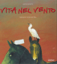 VITA NEL VENTO   ed. Fatatrac, Firenze, 2006