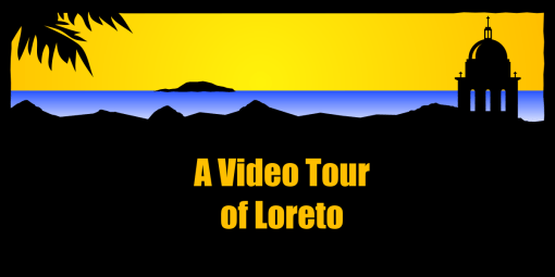 A Video Tour of Loreto