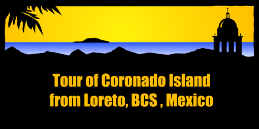 Tour of Coronado Island from Loreto, BCS, Mexico