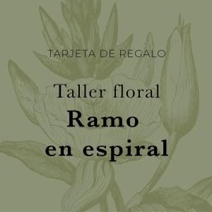 taller floral ramo en espiral Loreto Aycuens