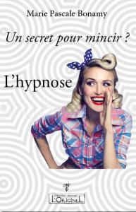 Un secret pour mincir? L'hypnose