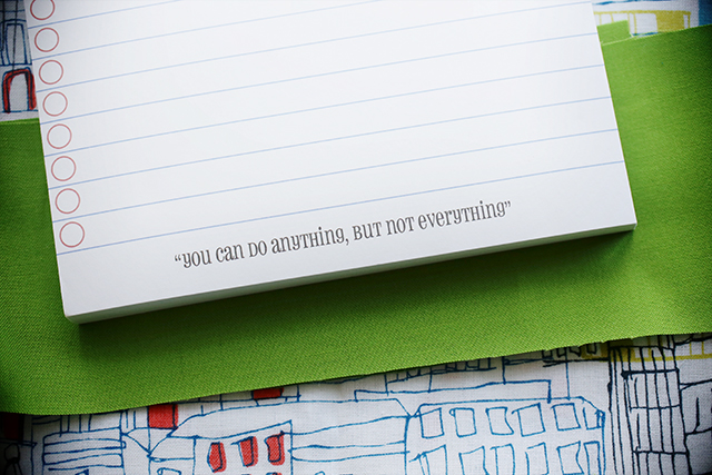 """You can do anything, but not everything."""