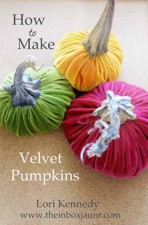 Velvet pumpkins tutorial, Lori Kennedy