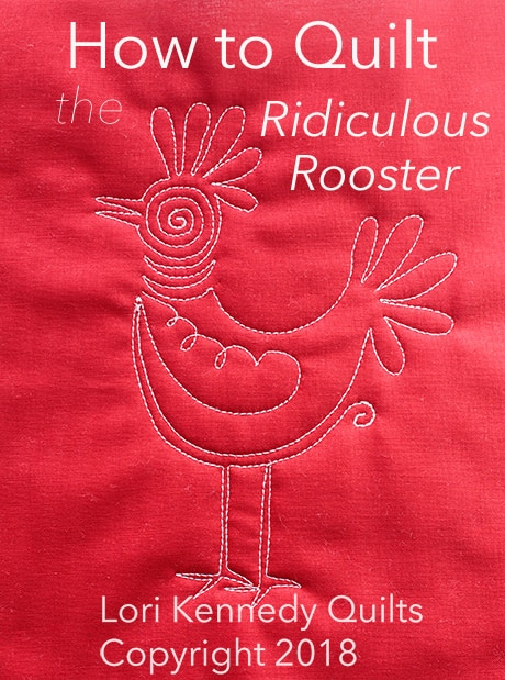 Rooster, Machine Quilting, Tutorial, Lori Kennedy