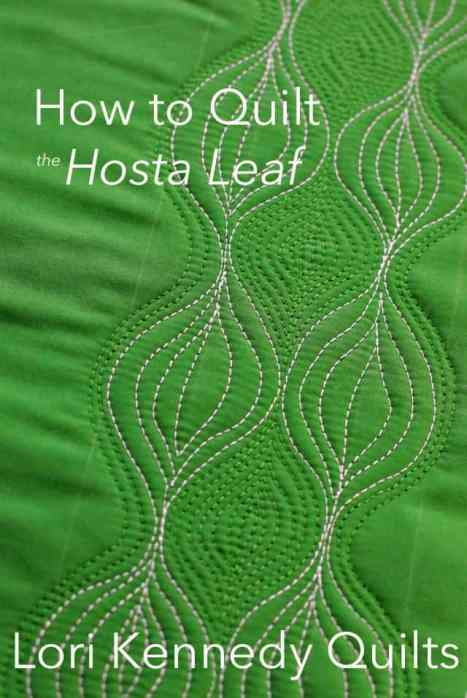 Machine Quilting Tutorial, Hostas