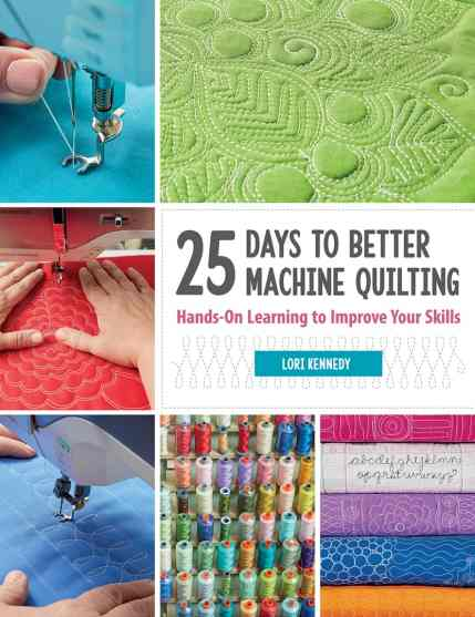 25 Days to Better Machine Quilitng