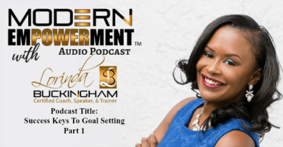 Success Keys To Goal Setting Part 1 - Modern Empowerment