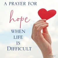 A Prayer for Hope When Life Is Difficult
