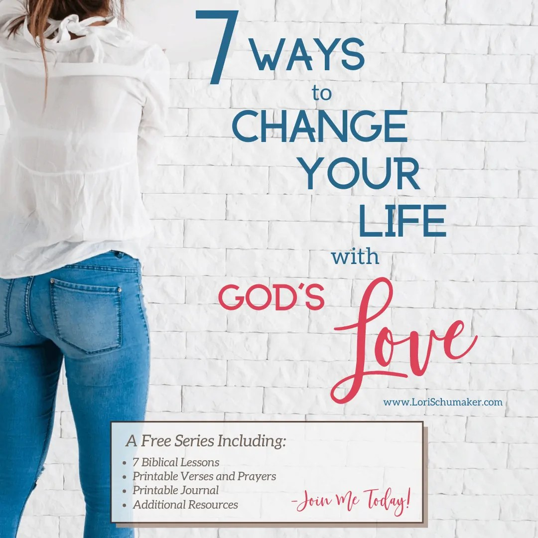 Do you need to change your life from the inside out? Is it a heart condition that seems to lead you astray or to negative thought processes? God's love does exactly that. To know God and His love is to change your life in a profound and beautiful way. Join me at lorischumaker.com for the series and free journal. #godslove #changeyourlife #christianquotes #bibleverses #prayer #hope #series #freejournal #biblestudy #printables