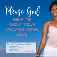 Please God Help Me Know Your Unconditional Love