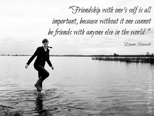 Friendship with one's self is important.