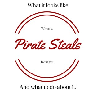 What-it-looks-like-when-a-pirate-steals-from-you-and-what-to-do-about-it