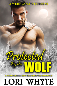Protected By the Wolf: A Werewolf's Curse #1 (Brad and Julie's Story) - April 16, 2015