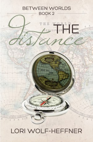 Cover for Between Worlds: The Distance, by Lori Wolf-Heffner. Faded images in the background of old maps, an old compass in the foreground.