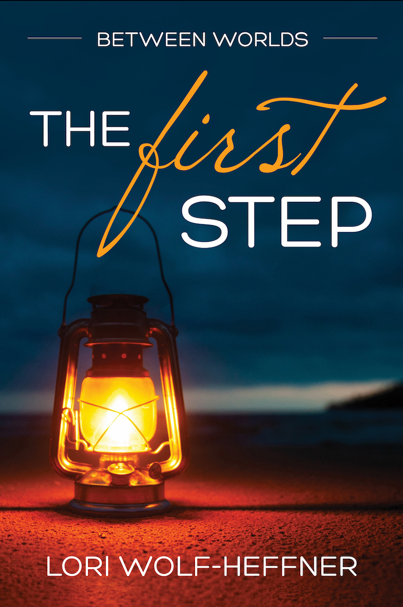 """Cover for """"Between Worlds 3: The First Step"""" by Canadian author Lori Wolf-Heffner"""