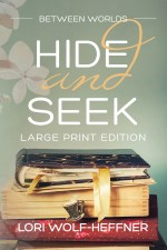 Cover of large print edition of Between Worlds 5: Hide and Seek