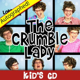 The Crumble Lady KIDS CD – Autographed!