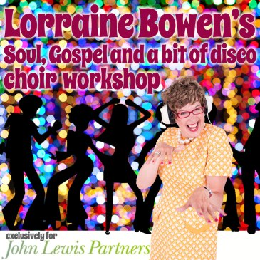 Lorraine Bowen's Soul, Gospel and a bit of disco choir workshop