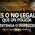 ES LEGAL QUE UNA AUTORIDAD DETENGA TU VEHÍCULO
