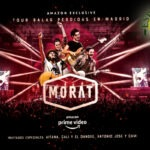 "AMAZON PRIME  PRESENTÓ EN STREAMING ""TOUR BALAS PERDIDAS EN MADRID"" DE MORAT"