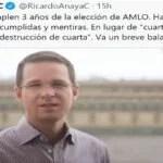 NADA QUE PRESUMIR, MAS QUE LA DESTRUCCION DE CUARTA: RICARDO ANAYA