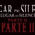 """""""UN LUGAR EN SILENCIO: PARTE II"""" A PARTIR DE HOY MIÉRCOLES 4 EN COMPRA Y VENTA DIGITAL."""