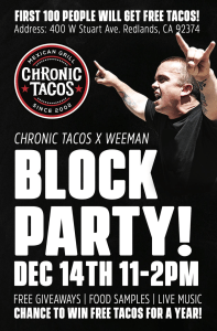 CHRONIC TACOS BLOCK PARTY @ Redlands | California | United States