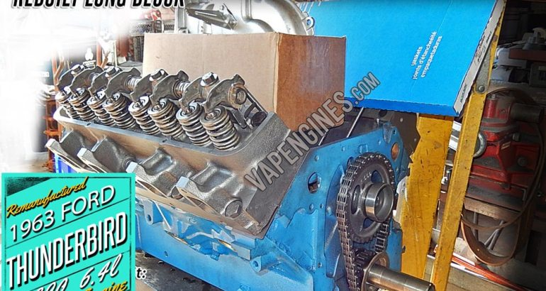 Remanufactured 1963 Ford Thunderbird 390 6.4 V8 long block engine.