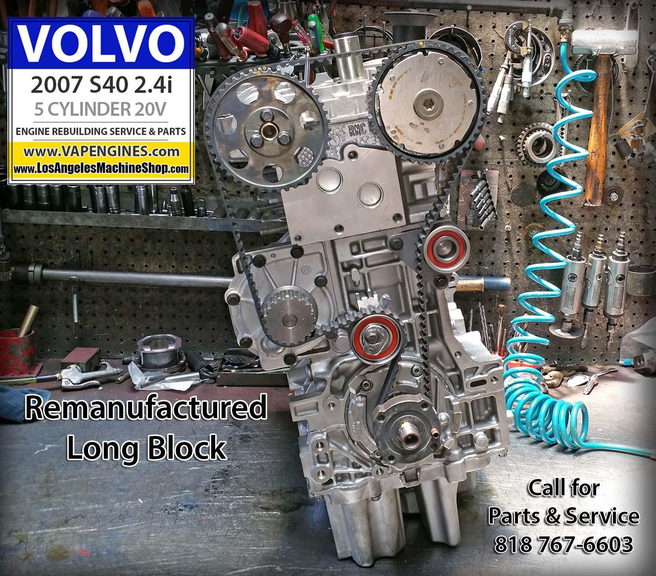 07 Volvo S40 2.4i Engine Rebuild - Los Angeles Machine Shop- Engine  Rebuilder|Auto Parts StoreLos Angeles Machine Shop
