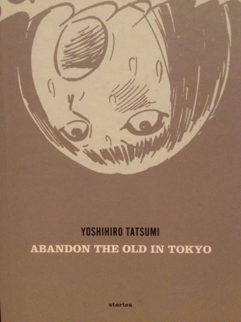 Abandon the Old in Tokyo Yoshihiro Tatsumi